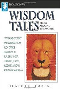 Wisdom Tales from Around the World (World Storytelling) download ebook