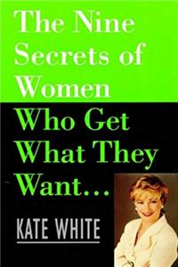 The Nine Secrets of Women Who Get What They Want download ebook