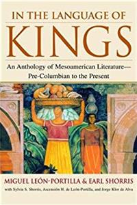 In the Language of Kings: An Anthology of Mesoamerican Literature, Pre-Columbian to the Present download ebook