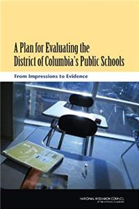 A Plan for Evaluating the District of Columbia's Public Schools: From Impressions to Evidence download ebook