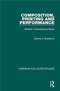 Composition, Printing and Performance: Studies in Renaissance Music (Variorum Collected Studies) download ebook