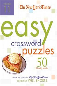 The New York Times Easy Crossword Puzzles Volume 11: 50 Monday Puzzles from the Pages of The New York Times download ebook