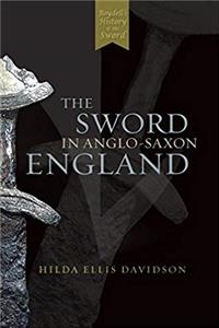 The Sword in Anglo-Saxon England: Its Archaeology and Literature download ebook
