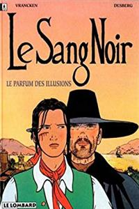 Le sang noir. 1, Le parfum des illusions download ebook