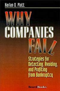 Why Companies Fail: Strategies for Detecting, Avoiding, and Profiting from Bankruptcy download ebook