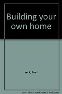 Building your own home download ebook