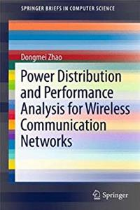 Power Distribution and Performance Analysis for Wireless Communication Networks (SpringerBriefs in Computer Science) download ebook