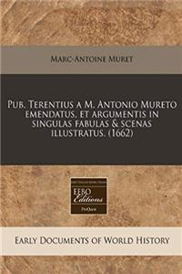 Pub. Terentius a M. Antonio Mureto emendatus, et argumentis in singulas fabulas & scenas illustratus. (1662) (Latin Edition) download ebook