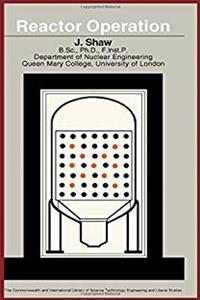 Reactor Operation (The Commonwealth and international library. Nuclear engineering division) download ebook