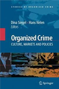 Organized Crime: Culture, Markets and Policies (Studies of Organized Crime) download ebook