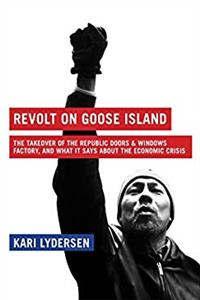 Revolt on Goose Island: The Chicago Factory Takeover and What It Says About the Economic Crisis download ebook