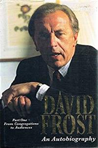 David Frost: An Autobiography: From Congregations to Audiences Pt. 1 download ebook