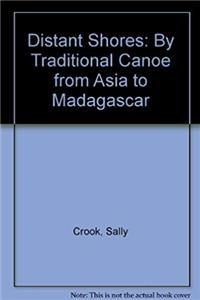 Distant Shores: By Traditional Canoe from Asia to Madagascar download ebook