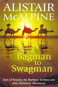 Bagman to Swagman: Tales of Broome, the North-West and Other Australian Adventures download ebook