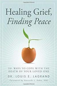 Healing Grief, Finding Peace: 101 Ways to Cope with the Death of Your Loved One download ebook