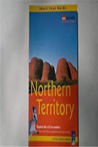 Northern Territory: Short Stay Guide: Exploring the Wild in Comfort (Short Stay Guide) download ebook