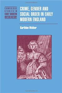 Crime, Gender and Social Order in Early Modern England (Cambridge Studies in Early Modern British History) download ebook