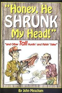 Honey, He Shrunk My Head! and Other Tall Huntin' and Fishin' Tales download ebook
