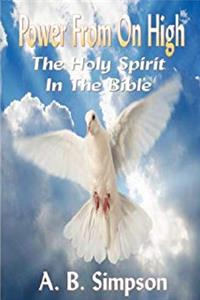 The Holy Spirit: Power from on High (Complete Edition - The Holy Spirit Throughout The Old & New Testaments) download ebook