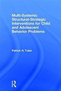 Multi-Systemic Structural-Strategic Interventions for Child and Adolescent Behavior Problems download ebook