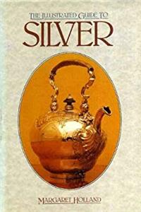The Illustrated Guide to Silver download ebook