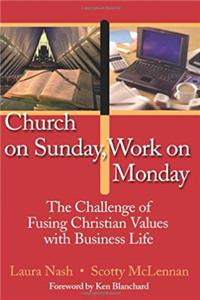 Church on Sunday, Work on Monday: The Challenge of Fusing Christian Values with Business Life download ebook