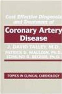 Cost Effective Diagnosis and Treatment of Coronary Artery Disease (Topics in Clinical Cardiology) download ebook