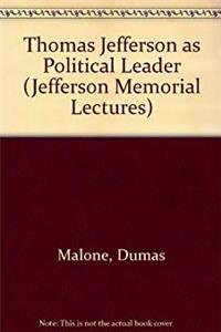 Thomas Jefferson as Political Leader. (Jefferson Memorial Lectures) download ebook
