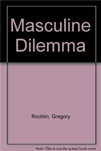 The masculine dilemma: A psychology of masculinity download ebook