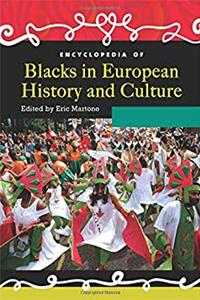 Encyclopedia of Blacks in European History and Culture [2 volumes] download ebook